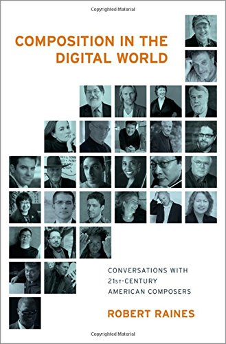 composition-in-the-digital-world-conversations-with-21st-century-american-composers