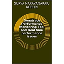 Dynatrace Performance Monitoring Tool and Real time performance issues (English Edition)