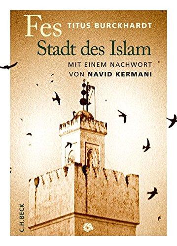 Fes: Stadt des Islam (Neue Orientalische Bibliothek)