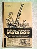 20er Jahre : Anzeige: KORBULY'S BAUKASTEN MATADOR - Format: ca. 70 x 115 mm - alte Werbung /Originalwerbung/ Printwerbung /Anzeigenwerbung