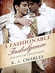 A Fashionable Indulgence: A Society of Gentlemen Novel (Society of Gentlemen Series Book 1)