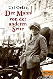 Der Mann von der anderen Seite: Roman (Gulliver) - Uri Orlev