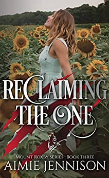 Reclaiming the One (The Mount Roxby Series Book 3) (English Edition) par [Jennison, Aimie]