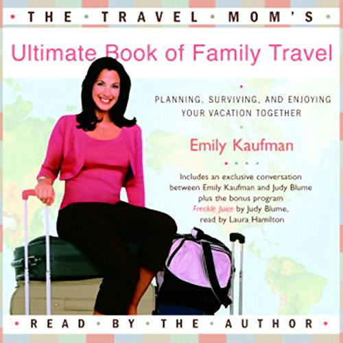 The Travel Mom's Ultimate Book of Family Travel (Unabridged)  Audiolibri