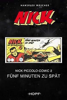 Nick Piccolo-Comic 2: Fünf Minuten zu spät von [Wäscher, Hansrudi]