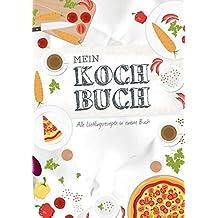 Mein Kochbuch zum Selberschreiben: Eigene Rezepte sammeln - 80 Seiten, fröhliches Design
