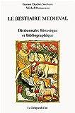Le bestiaire médiéval : Dictionnaire historique et bibliographique