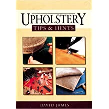Upholstery Tips and Hints