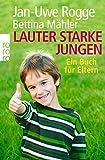 Jan-Uwe Rogge: Lauter starke Jungen