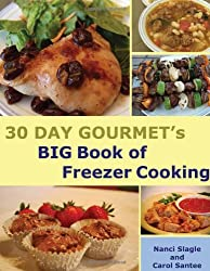 30 Day Gourmet's BIG Book of Freezer Cooking