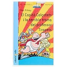 El Capità Calçotets i la terrible trama del professor Tirapets (Barco de Vapor Azul)