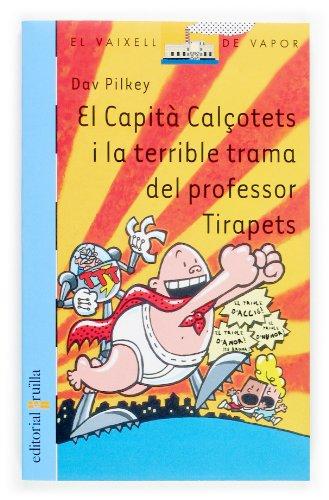 El Capità Calçotets i la terrible trama del professor Tirapets