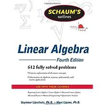 Schaum's Outline of Linear Algebra Fourth Edition (Schaum's Outline Series) by Seymour Lipschutz (2008-08-26)