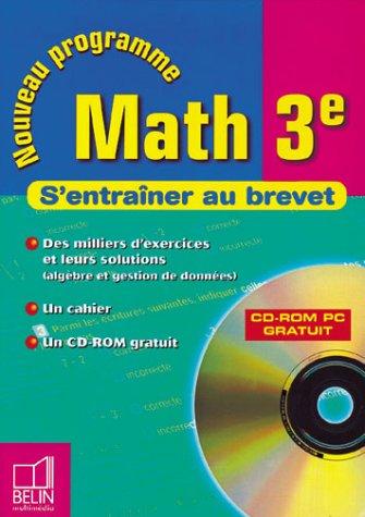 MATH 3EME S'ENTRAINER AU BREVET. Avec CD-Rom