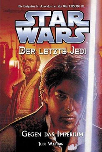 Star Wars - Der letzte Jedi, Bd. 8: Gegen das Imperium