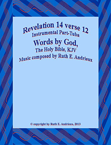 Revelation 14 verse 12, Instrumental Part-Tuba: Here is the Patience of the Saints (English Edition)