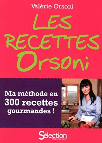 Les recettes Orsoni - ma méthode en 300 recettes gourmandes