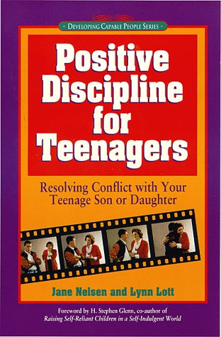 Positive Discipline for Teenagers (Developing Capable People)