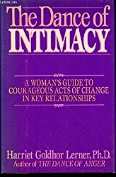 The Dance of Intimacy: A Woman's Guide to Courageous Acts of Change in Key Relationships by Harriet Lerner (1989-04-23)