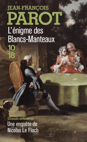 L'enigme des Blancs-Manteaux : Les enquêtes de Nicolas le Floch, n°1 par Jean-François Parot