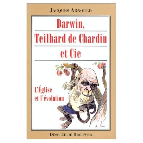 Darwin, Teilhard de Chardin et cie