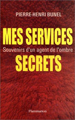 Mes services secrets : Souvenirs d'u...
