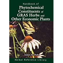 Handbook of Phytochemical Constituents of GRAS Herbs and Other Economic Plants: Herbal Reference Library by James A. Duke (2000-11-10)
