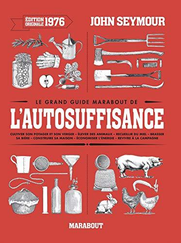 Le guide de l'auto-suffisance par Justine LAGACHE