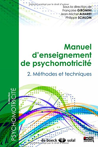 Manuel d'enseignement de psychomotricit : Tome 2, Mthodes et techniques