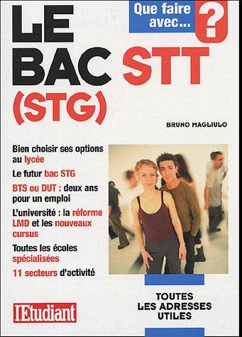 Que faire avec le bac STT (STG) par Bruno Magliulo