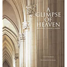A Glimpse of Heaven: Catholic Churches of England and Wales