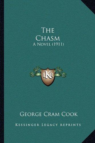 The Chasm the Chasm: A Novel (1911) a Novel (1911)