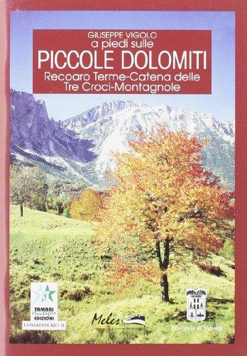 A piedi sulle piccole Dolomiti. Recoaro Terme, catena delle Tre Croci, Montagnole