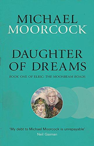 Daughter Of Dreams (Elric the Moonbeam Roads 1)