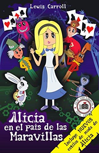 Alicia en el País de las Maravillas (Ilustrado): Incluye nuevos estilos de moda de Alicia (Colección LOS 100 LIBROS MÁS LEÍDOS - CLÁSICOS) (Spanish Edition)