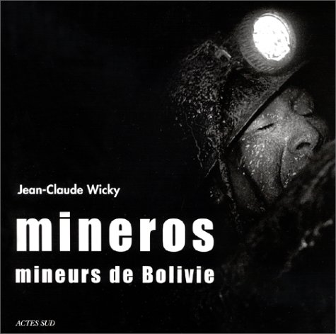 Mineros : Mineurs de Bolivie