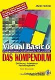 Visual Basic 6 - Kompendium Sonderausgabe . Programmieren mit Windows 9x, NT und 2000 - Ausgabe 2001 (Kompendium / Handbuch) - Peter Monadjemi