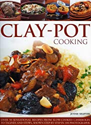 Clay-Pot Cooking: Over 50 Sensational Recipes from Slow-cooked Casseroles to Tagines and Stews
