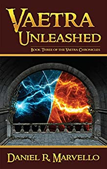 Vaetra Unleashed (The Vaetra Chronicles Book 3) (English Edition) von [Marvello, Daniel R.]