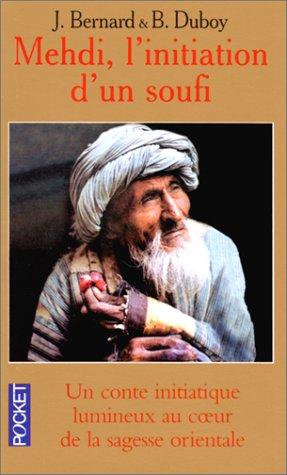 MEDHI, L'INITIATION D'UN SOUFI. Un conte initiatique lumineux au coeur de la sagesse orientale