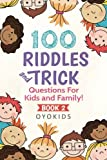 100 Riddles and Trick Questions for Kids & Family: Volume 2 (Riddles Book)