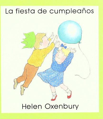 La fiesta de cumpleaños: La Fiesta De Cumpleanos (LIBROS DE OXENBURY) por Helen Oxenbury