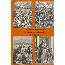 The Great Commentary of Cornelius a Lapide: Volume 3