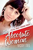 The Absolute Woman: Its All About Feminine Power