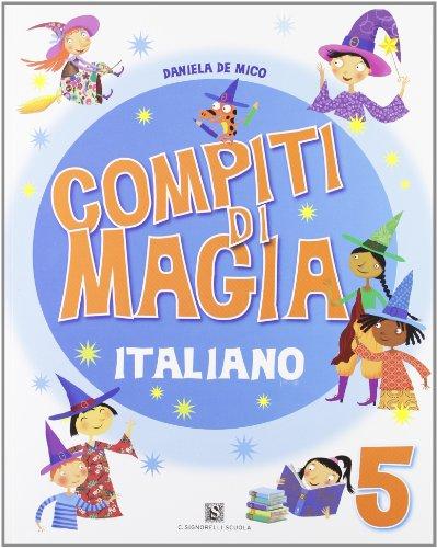 Compiti di magia. Italiano. Per la Scuola elementare: 5