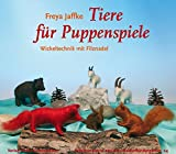 Tiere für Puppenspiele: Arbeitsmaterial aus den Waldorfkindergärten 24