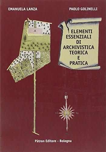 Elementi essenziali di archivistica teorica e pratica por Emanuela Lanza