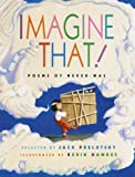 Imagine That!: Poems of Never-was