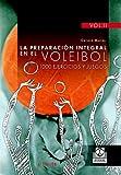 PREPARACIÓN INTEGRAL EN EL VOLEIBOL.1000 Ejercicios y juegos, LA (3 Vol.) (Deportes)