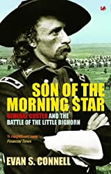 Son Of The Morning Star: General Custer and the Battle of Little Bighorn: General Custer and the Battle of the Little Bighorn (Pimlico Wild West)